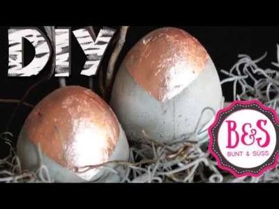 DIY: Betoneier verkupfert - Osterdeko mit Beton: Kupfereier, copper eggs Beton eier