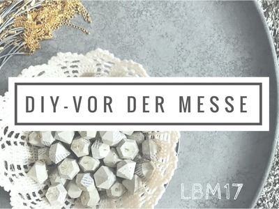 LBM17. Vor der Messe DIY - Beton-Diamanten für Goodie Bags