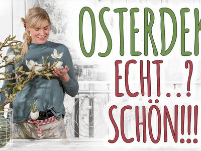 OSTERDEKO - ECHT. ? SCHÖN!!! - DIY