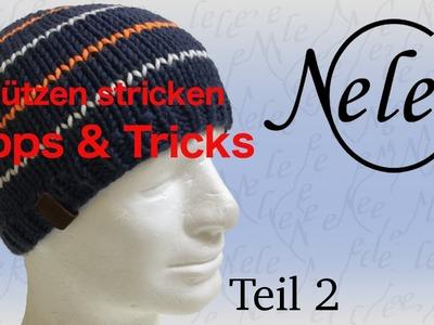 Mütze stricken lernen für Anfänger, -Tipps und Tricks für Strickmützen -Teil 2- Anleitung by Nele C.